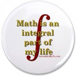 ∫ Math is an integral part of my life ∫